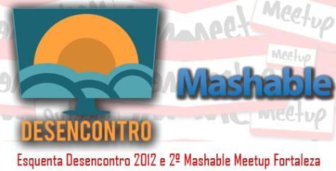 Esquenta Desencontro 2012 e 2º Mashable Meetup Fortaleza